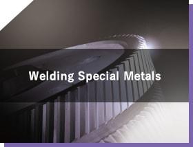 Welding Special Materials? Welding Dissimilar Metals?